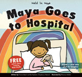 More information on Held In Hope: Maya Goes to Hospital